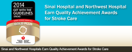 Sinai and Northwest Hospitals Earn Quality Achievement Awards for Stroke Care