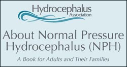 Hydrocephalus Association - About Normal Pressure Hydrocephalus (NPH) A book for Adults and Their Families